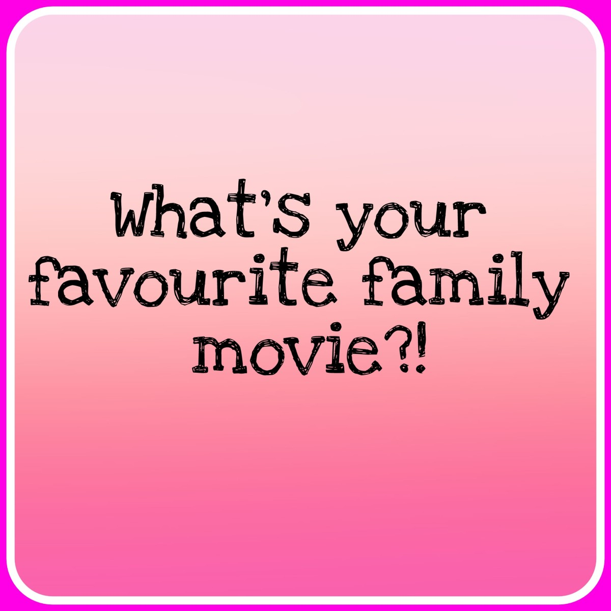 What's your favouite family movie?!