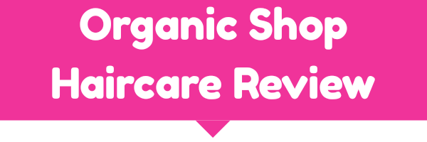 Organic Shop HaircareReview